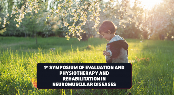 1st Symposium of Evaluation And Physiotherapy and Rehabilitation in Neuromuscular Diseases